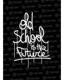 Old School is the Future