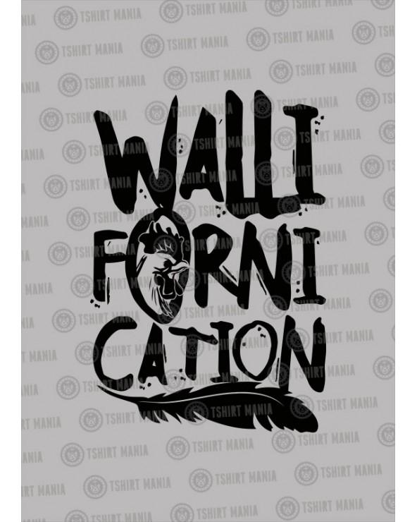 Wallifornication
