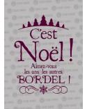 C'est Noël Bordel !