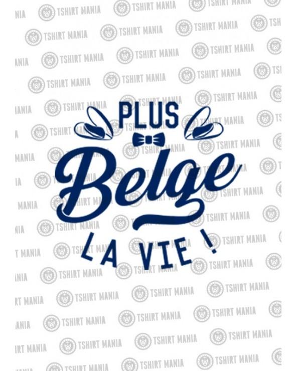 Plus belge la vie
