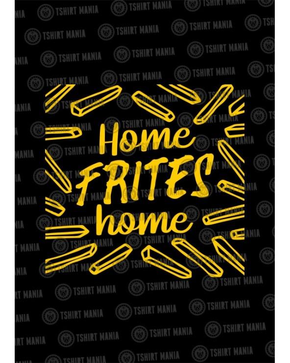 Home frites home ... Sweat