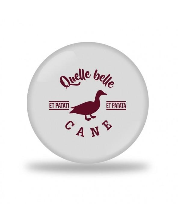 Quelle Belle Cane Badge