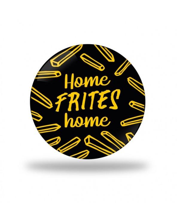 Home frite home Badge