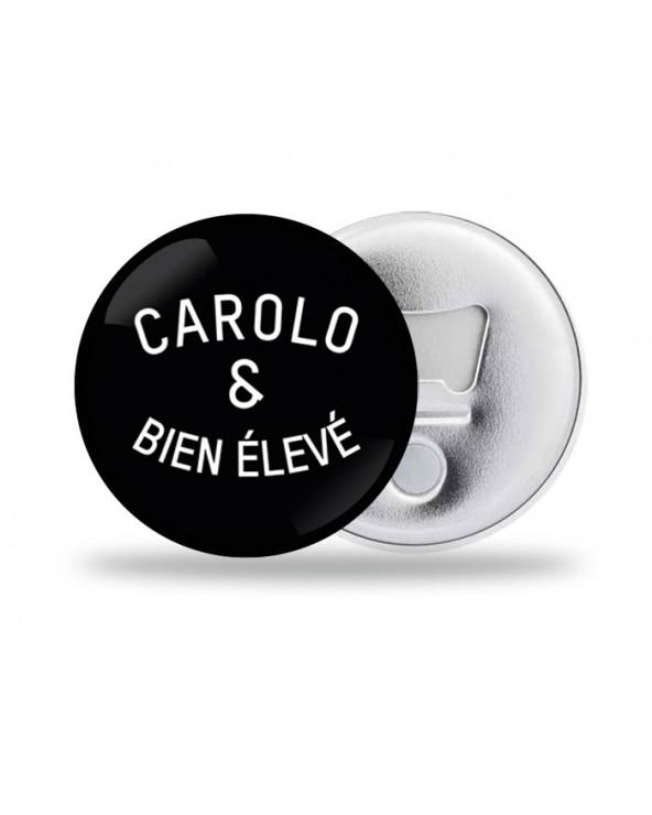 Carolo et bien élevé Décapsuleur